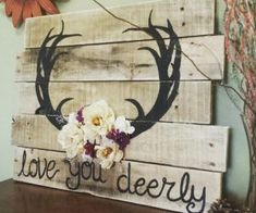 70 Cool DIY Pallet Signs With Quotes & Ideas for Your Beautiful Home - Our World Stuff Pallet Projects Signs, Wood Pallet Signs, Diy Wood Signs, Diy Wood Projects, Wood Pallets, Pallet Ideas, Wood Crafts, Antler Wedding Decor, Antler Wall Decor