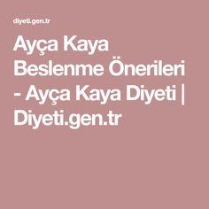 Ayça Kaya Beslenme Önerileri - Ayça Kaya Diyeti   Diyeti.gen.tr