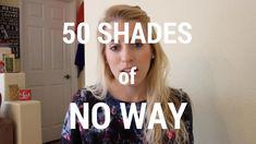50 Shades of No Way