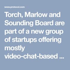 Torch, Marlow and Sounding Board are part of a new group of startups offering mostly video-chat-based executive coaching for everyone at low monthly prices. Larry Page, Marlow, Training Programs, Going To Work, Startups, Personal Development, Leadership, Coaching, Therapy