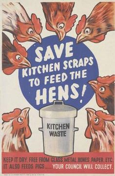 Save kitchen scraps to feed the hens!  --  WWII propaganda poster (Great Britain, UK), c. 1939-1945.