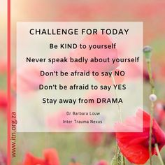 Dy 1 of 10 Day Wellbeing Challenge by Dr Barbara Louw Victim Support, Business Advisor, Be Kind To Yourself, Trauma, Inspire Me, Counseling, Leadership, How To Become, Encouragement