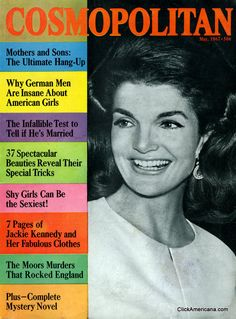 Jackie Kennedy on the cover of Cosmo (1967) She was one of my most favorite First Ladies!!