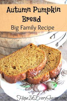 Hope In Every Season: Autumn Spiced Pumpkin Bread