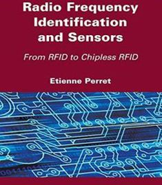 Radio Frequency Identification And Sensors: From Rfid To Chipless Rfid PDF
