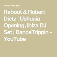 Reboot & Robert Dietz | Ushuaia Opening, Ibiza DJ Set | DanceTrippin - YouTube