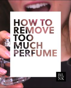 Remove Too Much Perfume