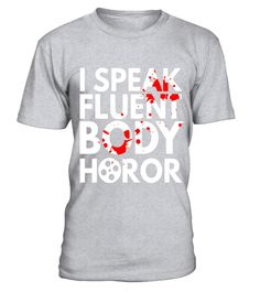 "# I Speak Fluent Body Horror Movies Film Halloween Hobby Tee .  Special Offer, not available in shops      Comes in a variety of styles and colours      Buy yours now before it is too late!      Secured payment via Visa / Mastercard / Amex / PayPal      How to place an order            Choose the model from the drop-down menu      Click on ""Buy it now""      Choose the size and the quantity      Add your delivery address and bank details      And that's it!      Tags: An awesome body horror…"