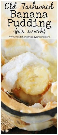 Old-Fashioned Banana Pudding from scratch ~ whip up a pan full of old-timey deliciousness, just like Grandma used to make! www.thekitchenismyplayground.com