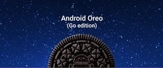 The first Android Oreo (Go edition) devices will be introduced next week