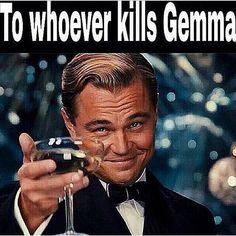Strange I love Gemma as much as I do but legit wanted to strangle Cat Stark. Okay, brain.