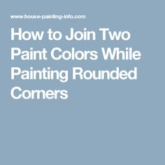 How to Join Two Paint Colors While Painting Rounded Corners