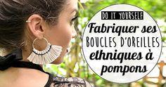 Do it yourself : fabriquer ses boucles d'oreilles ethniques à pompons | My sweet cactus : le blog lifestyle doux et piquant – Strasbourg