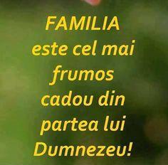 Mesaje frumoase despre credinta | Familia este cel mai frumos cadou din partea lui Dumnezeu! | mesajefrumoase.com Bless The Lord, Dan