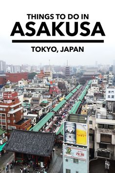Asakusa is an old-fashioned district in Tokyo, Japan and home to Tokyo's oldest temple, making it a popular tourist area. With plenty of things to do, you could easily spend a whole day exploring Asakusa and its surrounding areas. Map included!