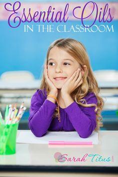 Essential Oils in the Classroom #backtoschoolessentialoils