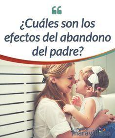 ¿Cuáles son los efectos del abandono del padre?   Hay #múltiples formas de #abandono de un padre. Cuando su ausencia es total, suele dejar profundas huellas de #inseguridad y dolor en la vida del niño  #Psicología