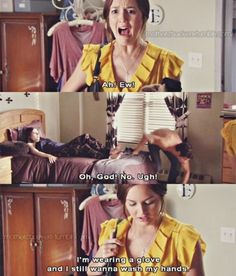 "Haha!! Love this!! ""I'm wearing a glove and I still wanna wash my hands."" -Blair. Georgina and Dan."