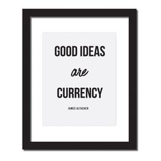 Inspirational quote print 'Good Ideas are currency' – Bunches Of Bargains Positive Thoughts, Positive Quotes, Motivational Quotes, Inspirational Quotes, Quotes Quotes, Think And Grow Rich, How To Get Rich, Abundance Quotes, Team Building Quotes