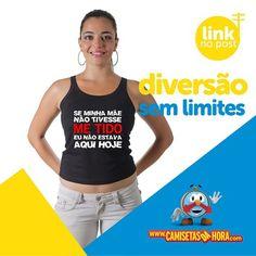 Camiseta Metido : Se minha Mãe não tivesse ME TIDO eu não estava AQUI HOJE.  http://www.camisetasdahora.com/p-4-157-2480/Camiseta-Metido | camisetasdahora