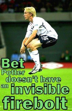 Bet Potter doesn't have an invisible Firebolt.  Wow, I read that in his voice and everything.  So funny!