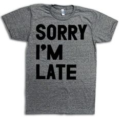 Image of Sorry I'm Late - PL Classics Collection... pretty sure I need to get this for Ben