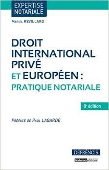 Droit international privé et européen : pratique notariale / Mariel Revillard.- 8ª ed.- Defrenois, Lextenso, 2014