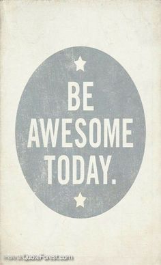 Be Awesome Today Art Print – Motivational Uplifting inspirational – Best Quotes images in 2019 Positive Quotes For Teens, Inspirational Quotes For Teens, Great Quotes, Quotes To Live By, Encouraging Quotes For Kids, Be Awesome Quotes, Motivational Quotes For Kids, You're Awesome, Positive Vibes