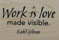 Psx Work Is Love Made Visible Kahil Gibram Quote 2000 Wooden Rubber Stamp - deals curtains Anger Management, Mens Sweatshirts, Quote Of The Day, Funny Shirts, Coupons, Reusable Tote Bags, Love, Words, Memes