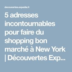 5 adresses incontournables pour faire du shopping bon marché à New York | Découvertes Expedia