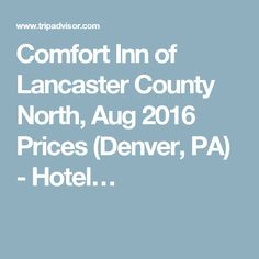 Comfort Inn Of Lancaster County North Aug 2016 Prices Denver Pa