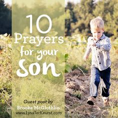 10 Powerful Prayers to Help You Fight for the Heart of Your Son