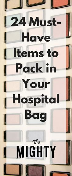 24 Must-Have Items to Pack in Your Hospital Bag | The Mighty