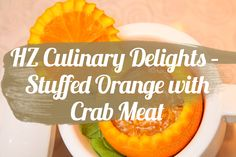 HZ Culinary Delights - Studded Orange with Crab Meat