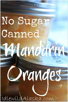 Mandarins are a wonderful, tasty, naturally-sweet treat that flood the stores every winter. Try my No Sugar Canned Mandarin Oranges to last you all winter!