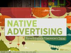 #NativeAdvertising: Today's #Fashion Tomorrow's #Trend  by #Pallab_Slides Kakoti via #slideshare