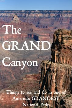 The Grand Canyon (and nearby Monument Valley)