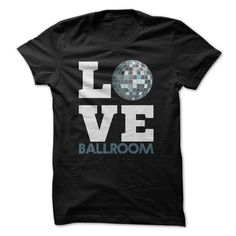 Love Ballroom Great Gift For Any Dance Lover T Shirts, Hoodies. Check price ==► https://www.sunfrog.com/Funny/Love-Ballroom-Great-Gift-For-Any-Dance-Lover.html?41382