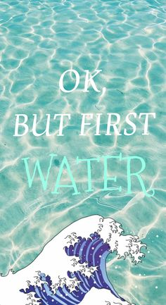 Ok, but first water, with wave, fit girl motivation, wallper