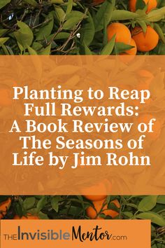Jim Rohn was one of my invisible mentors. To learn from him, I read several of his books to understand his business philosophy. I even had the opportunity to interview him a few years ago for my book, Tales of People Who Get It. Visit my website to read the article, Planting to Reap Full Rewards: A Book Review of The Seasons of Life by Jim Rohn, which is my summary and review of his book. I provide enough information for you to see what you can expect from The Seasons of Life. The notion of…