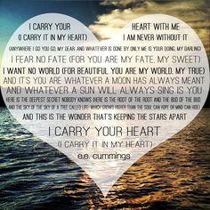 I carry your heart. #eecummings #poem #quote