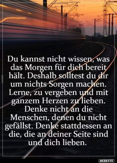 Du kannst nicht wissen, was das Morgen für dich bereit hält. Funny Positive Quotes, Motivation Positive, Meaningful Quotes, Happy Quotes, Inspirational Quotes, Encouragement Quotes, Wisdom Quotes, Life Quotes, Quotes About Strength In Hard Times