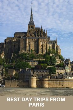 The Best Day Trips from Paris, France **** Paris | Paris tips | Paris Day Trips | Paris Vacation | Paris Holiday | Mont Saint Michele | Mont St Michel | Versailles | Giverny | Champage | Castles | France
