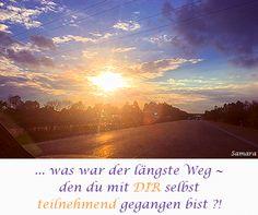 ... was war der längste Weg ~ den du mit #DIR selbst #teilnehmend gegangen bist ?!
