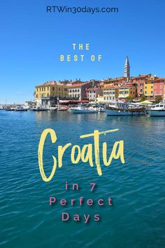 Croatia has so many wonderful sights that you could spend months trying to see it all. But if you just have a week, this 7-day itinerary is a great way to explore some of the best of Croatia. From Rovinj (pictured here!) and Split to Plitvice Lakes National Park and Dubrovnik, you really can squeeze a lot into 7 days!  #travel #croatia #7dayitinerary #oneweek #bestofCroatia #dubrovnik #rovinj #plitvice #split