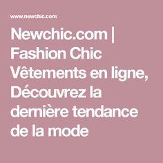 Newchic.com | Fashion Chic Vêtements en ligne, Découvrez la dernière tendance de la mode