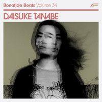 Daisuke Tanabe x Bonafide Beats #34 by Bonafide Magazine on SoundCloud