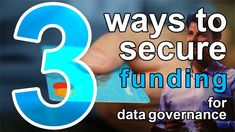 One of the challenges for starting a data governance program is a lack of funding. Luckily for us, there are 3 proven ways to secure funding for a data governance program.