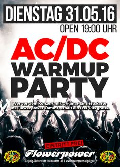 Dienstag, 31.05.16 - http://flowerpower.news/leipzig/Termine/acdc-warmup-party