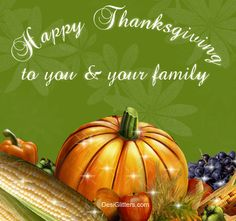 Happy Thanksgiving To You & Your Family thanksgiving thanksgiving pictures happy… - Thanksgiving Drinks Happy Thanksgiving Images, Thanksgiving Drinks, Thanksgiving Greetings, Happy Thanksgiving Day, Thanksgiving Quotes, Thanksgiving Crafts, Thanksgiving Blessings, Easter Religious, Happy Birthday Messages